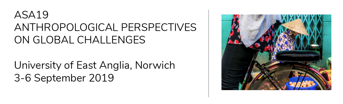 Title: Anthropological Perspectives on Global Challenges, University of East Anglia, 3rd-6th September 2019